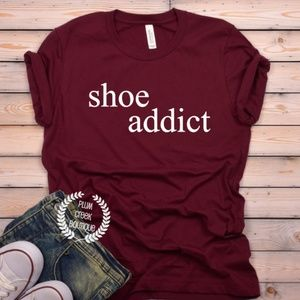 Statement TShirt Shoe Addiction Sz XS - 3XL NWT